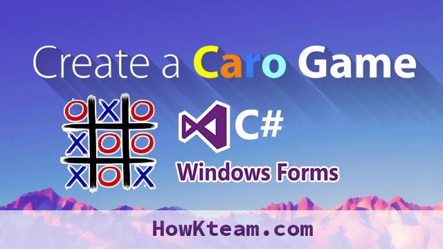Lập trình game Caro với C# Winform